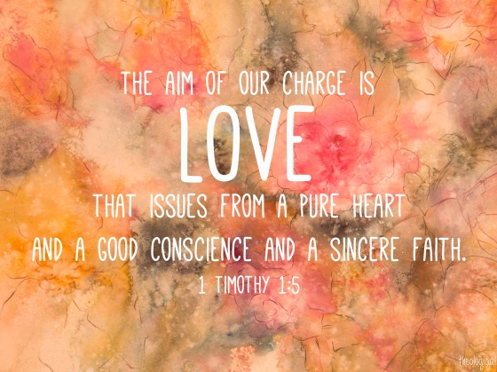 bible-verse-1-timothy-15-the-aim-of-our-charge-is-love-2013