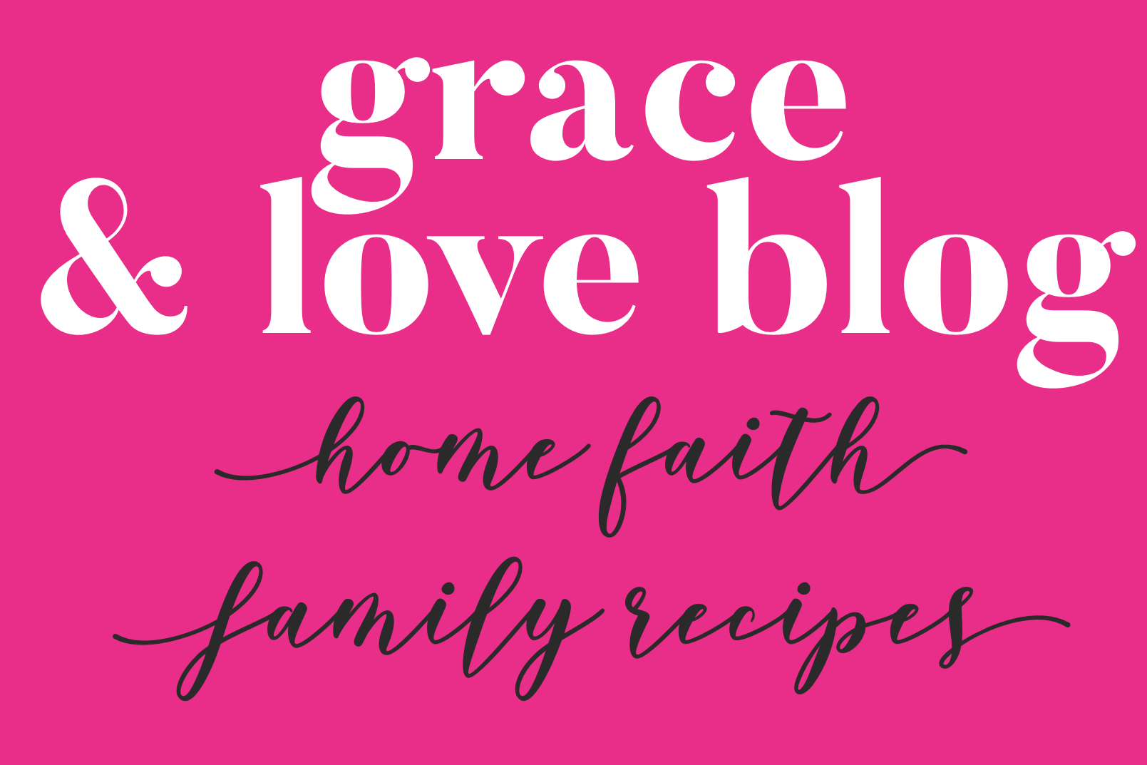 Grace & Love Blog